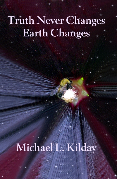 The Truth Never Changes: Earth Changes