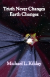 Truth Never Changes: Earth Changes